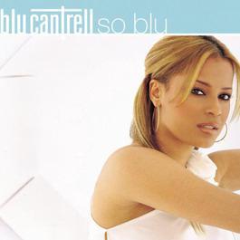 So Blu 2001 Blu Cantrell