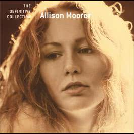 The Definitive Collection 2005 Allison Moorer