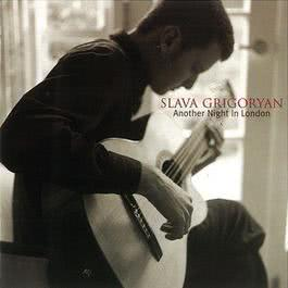 Another Night In London... 1999 Slava Grigoryan