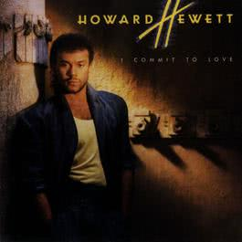 I Commit To Love 2010 Howard Hewett