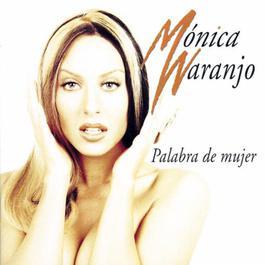 Palabra de Mujer 1997 Monica Naranjo