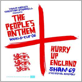 Hurry Up England - The People's Anthem 2006 Sham 69