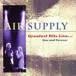 Greatest Hits Live...Now And Forever 2010 Air Supply