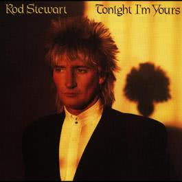 Tonight I'm Yours 2008 Rod Stewart
