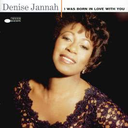 I Was Born In Love With You 2003 Denise Jannah