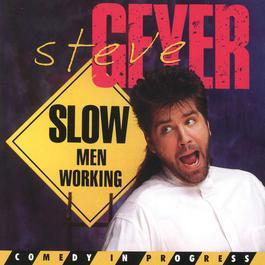 Slow Men Working 2006 Steve Geyer