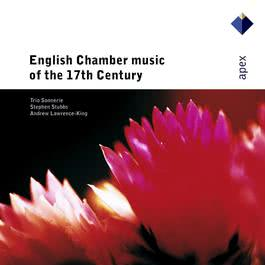 English Chamber Music of the 17th Century  -  Apex 2007 Trio Sonnerie