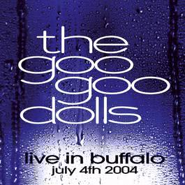 Live In Buffalo July 4th, 2004 (Live CD/DVD) 2004 The Goo Goo Dolls