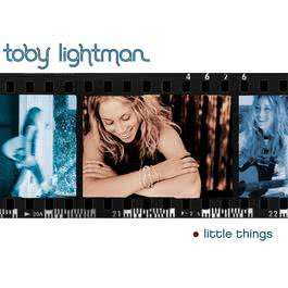 Little Things (U.S. Version w/Additional Track) 2004 Toby Lightman