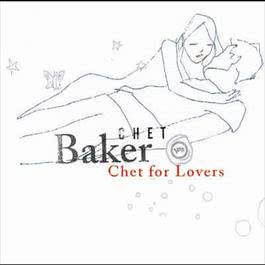 Chet For Lovers 2003 Chet Baker