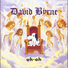 Uh-Oh 2008 David Byrne