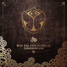 อัลบั้ม Tomorrowland - Music Will Unite Us Forever