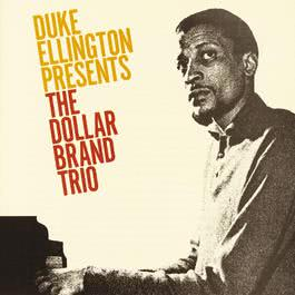 Duke Ellington Presents The Dollar Brand Trio 2009 The Dollar Brand Trio