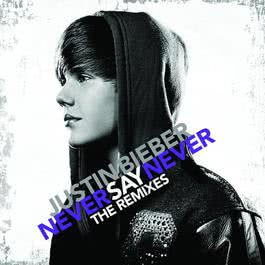 อัลบั้ม Never Say Never - The Remixes