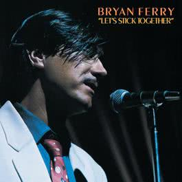 Let's Stick Together 2000 Bryan Ferry
