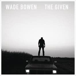 The Given 2012 Wade Bowen