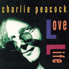 Love Life 1991 Charlie Peacock