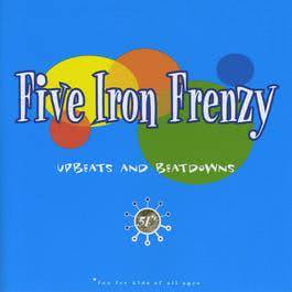 Upbeats And Beatdowns 2013 Five Iron Frenzy