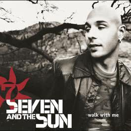 Walk With Me (Online Music) 2002 Seven & The Sun