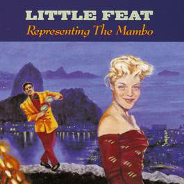 Representing The Mambo 2010 Little Feat