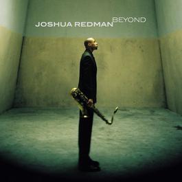 Beyond 2000 Joshua Redman