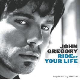 Ride Of Your Life (Online Music) 2003 John Gregory
