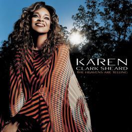The Heavens Are Telling 2003 Karen Clark Sheard