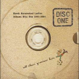 Disc One: All Their Greatest Hits 1991-2001 2009 Barenaked Ladies