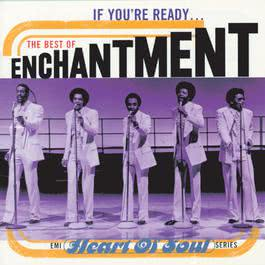 If You're Ready...The Best Of Enchantment 1996 Enchantment