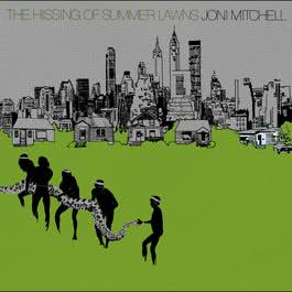 The Hissing Of Summer Lawns 2007 Joni Mitchell