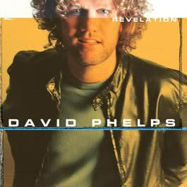 Revelation 2004 David Phelps