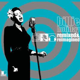 Remixed & Reimagined 1999 Billie Holiday