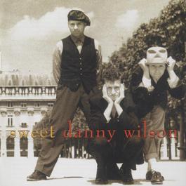 Sweet Danny Wilson 2007 Danny Wilson