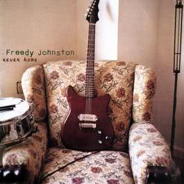 never home 2009 Freedy Johnston