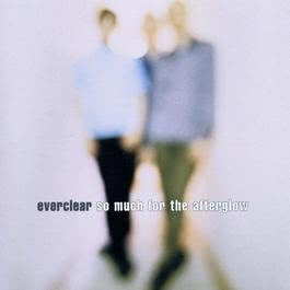 So Much For The Afterglow 1997 Everclear
