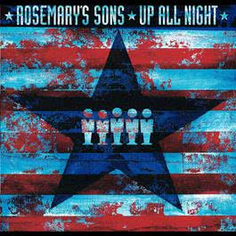 Up All Night 2005 Rosemary's Sons