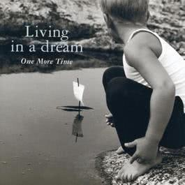 Living In A Dream 1996 One More Time