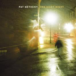 One Quiet Night 2009 Pat Metheny