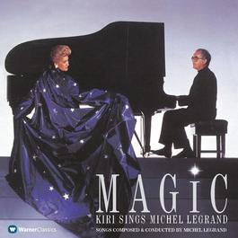 Legrand : Magic 2006 Kiri Te Kanawa