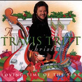 A Travis Tritt Christmas: Loving Time Of The Year 2007 Travis Tritt