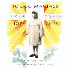 Hope Chest 1990 10000 Maniacs