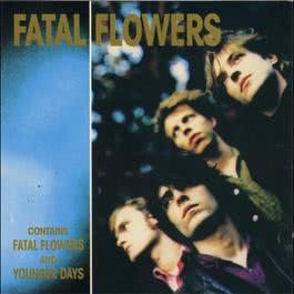 Fatal Flowers/Younger Days 2011 Fatal Flowers