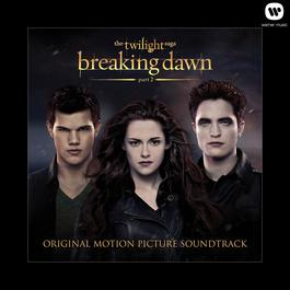 อัลบั้ม The Twilight Saga: Breaking Dawn - Part 2 (Original Motion Picture Soundtrack)