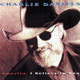 America, I Believe In You 2009 The Charlie Daniels Band