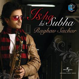 Ishq Ki Subah 2012 Raghav Sachar