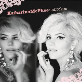 Unbroken 2010 Katharine McPhee