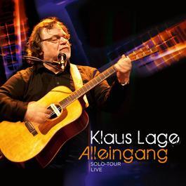 Alleingang - Solo Tour Live 2011 Klaus Lage