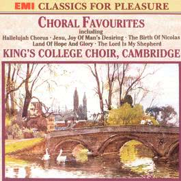Choral Favourites From King'S College 2003 Cambridge King's College Choir