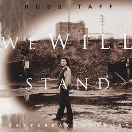 We Will Stand / Yesterday And Today 2004 Russ Taff