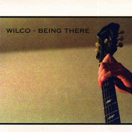Being There 2014 Wilco